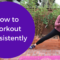 How to Workout Consistently with Personal Trainer Erin Kendall