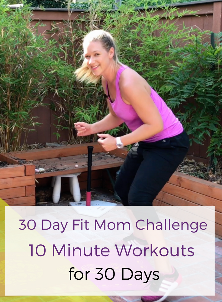30 Day Fit Mom Go Challenge