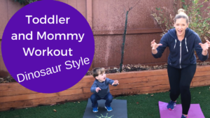 Toddler and Mommy Workout