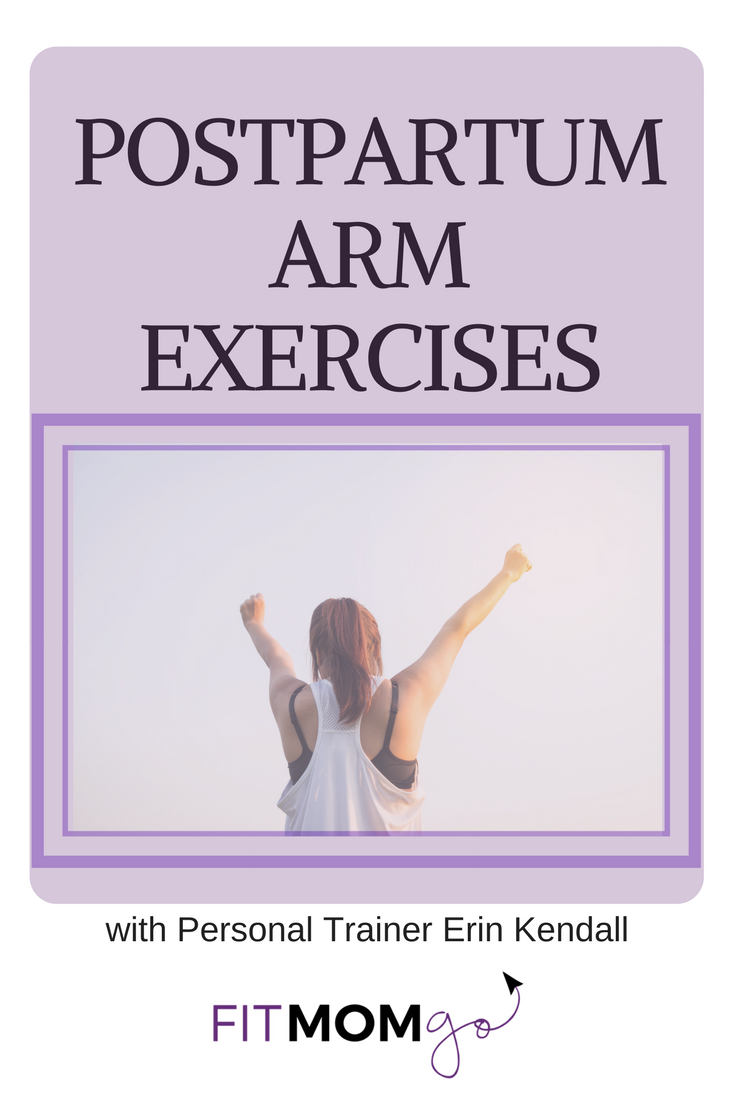Postpartum Arm Exercises with Personal Trainer Erin Kendall