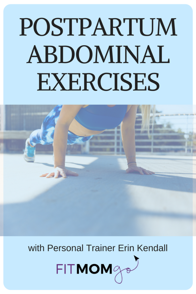 Postpartum Abdominal Exercises with Erin Kendall, Personal Trainer, with Fit Mom GO!