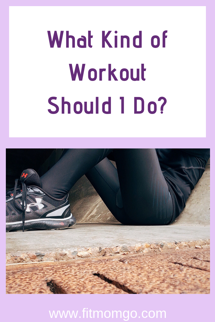 What Kind of Workout Should I Do?